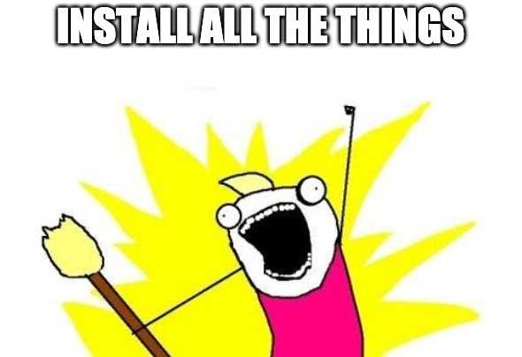install all the things meme